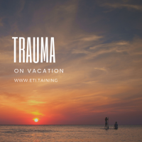 Trauma on Vacation